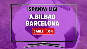 Canlı izle Athletic Bilbao Barcelona Spor Smart şifresiz ve canlı izle, Athletic  Bilbao Barcelona maçı hangi kanalda? Athletic Bilbao Barcelona maç sonucu -  Tv100 Spor