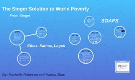 the singer solution to world poverty by rachelle robeson on prezi