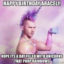 Happy Birthday Araceli! Hope its a day filled with unicorns that ...