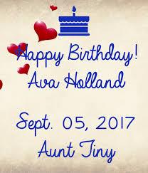 Happy Birthday! Ava Holland Sept. 05, 2017 Aunt Tiny Poster | Pukie | Keep  Calm-o-Matic