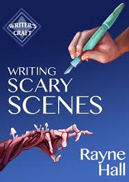 writing scary scenes by rayne hall r ce university writing scary scenes by rayne hall