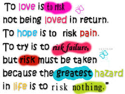 Return To Love Quotes To Love Is to Risk Not Being Loved In Return To Hope Is to Risk 100