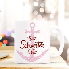 Tasse Becher Mit Anker Und Spruch Beste Schwester Der Welt