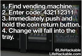Code Vending Machine Hack Cool Life Hacks Life Hacks Pinterest Life Hacks Simple Life Hacks