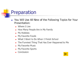 powerpoint presentations ppt  preparation you will use all nine of the following topics for your presentation where i