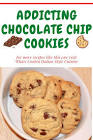 addicting chocolate chip cookies