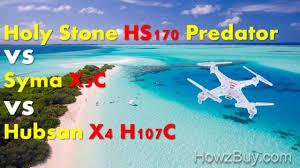 Holy Stone Drone Comparison Chart Holy Stone Hs170 Predator Vs Syma X5c Vs Hubsan X4 Drone