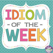 Idiom Of The Week Volume 1 In 2019 Idioms Teacher Classroom