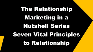 2017 Relationship Marketing - Vital Principles of Relationship ...