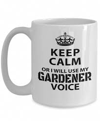 unusual gifts for gardeners gardening gift on 15 oz white mug cup keep calm or will use my gardener voice gardeninggifts