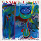 Casino Lights: Recorded Live at Montreux, Switzerland