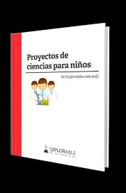 Proyecto De Ciencias Proyectos De Ciencias Para Niños