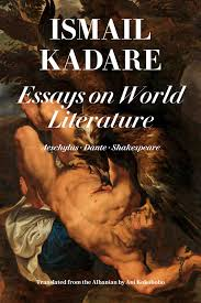 essays on world literature book by ismail kadare ani kokobobo  essays on world literature 9781632061744 hr