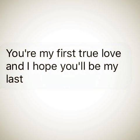 you are my first and last love