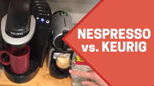 Nespresso Vs Keurig Review Youtube