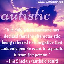 Beautiful Autism Quotes Best of Jim Sinclair Lovin' Adoptin'