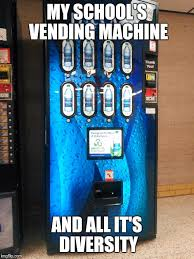 Vending Machine Meme Awesome So Many Choices Imgflip