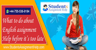 what to do about english assignment help before it s too late  choose us for your english assignments