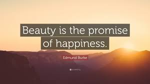 Beauty Is The Promise Of Happiness Quote