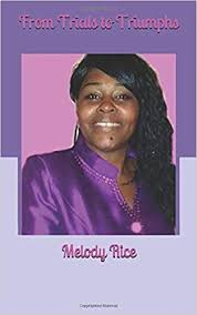 From Trials to Triumphs: Rice, Melody: 9781793879165: Amazon.com: Books