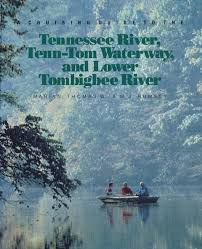 A Cruising Guide To The Tennessee River Tenn Tom Waterway