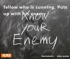 Panchatantra Quotes Fellow Who Is Cunning Puts Up With His Enemy