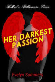 Her Darkest Passion: Hell of a Billionaire Book 1 by Evelyn Summers