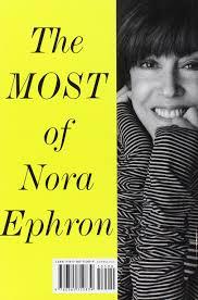 com the most of nora ephron nora ephron  com the most of nora ephron 9780385350839 nora ephron books