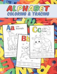 Learn the alphabet and words while coloring with our printable alphabet coloring pages. Alphabet Coloring Tracing Letters A Z Pages For Kids Ages 3 5 Line Drawings Of Alphabet Related Animals For Coloring With Dotted Lined Uppercase And Lowercase Letters To Trace By Homeschooling Press Paperback