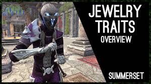 jewelery traits overview summerset chapter elder scrolls eso