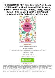Also find on the other pages of the site all other activities which are centered on the drawing or the. Toshiko Download Pdf Kids Journal Pink Cover Childrena S Lined Journal With Drawing Boxes Draw Write Doddle Diary Jotter Ruled 100 Pages 6a X 9a Small Notebook Kids Collection Volume Pdf