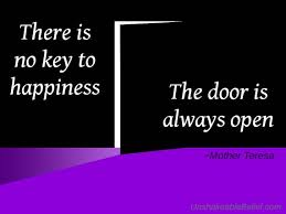 Mother Teresa Quotes Life Simple There Is No Key To Happiness Mother Teresa Unshakeable Belief