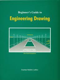 beginner s guide to engineering drawing