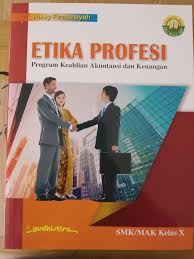Dapatkan edisi digital buku industri perhotelan 1: Buku Etika Profesi Kelas 10 Smk Kurikulum 2013 Revisi Sekolah
