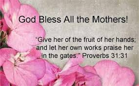 Scriptures For Mothers Day Heart Touching Bible Verses Scripture Quotes For Mom Mothers Day 24