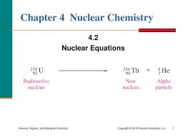chapter 4 nuclear chemistry 4 2 nuclear equations