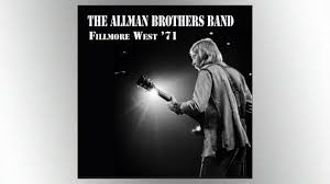 <b>Allman Brothers Band</b> 50th Anniversary: Fillmore West '71 Set For ...