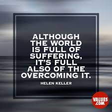Although The World Is Full Of Suffering Its Full Also Of The