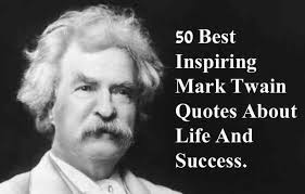 Christian Spiritual Quotes And Inspirational Sayin Best Of 24 Best Inspiring Mark Twain Quotes About Life With Pictures