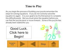 time to play as you begin the process of building your puzzle remember the steps for