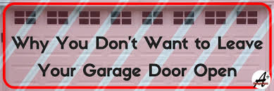 why you don t want to leave your garage door open