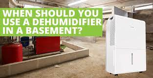 when to use a dehumidifier in basement