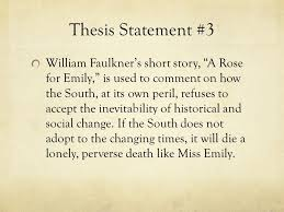 writing workshop introduction and conclusion mr eleftheriades  thesis statement 3 william faulkner s short story a rose for emily is used