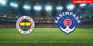 Fenerbahçe - Kasımpaşa maçı hangi kanalda, saat kaçta olacak? - Haberler