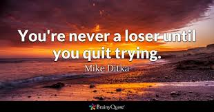 Quotes About Winning And Losing Beauteous Loser Quotes BrainyQuote