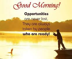Good Morning Quotes And Sayings Best Of Good Morning Quotes Life Sayings Good Morning Opportunities Never