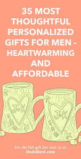 35 most thoughtful personalized gifts for men heartwarming and affordable