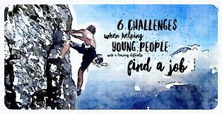 6 challenges when helping young people a learning difficulty 6 challenges to finding employment for young people ldd