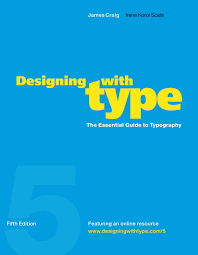 Designing With Type The Essential Guide To Typography Pdf Designing With Type 5th Edition Ebook By James Craig Rakuten Kobo