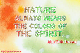 nature always wears the colors of the spirit quotes lover nature always wears the colors of the spirit